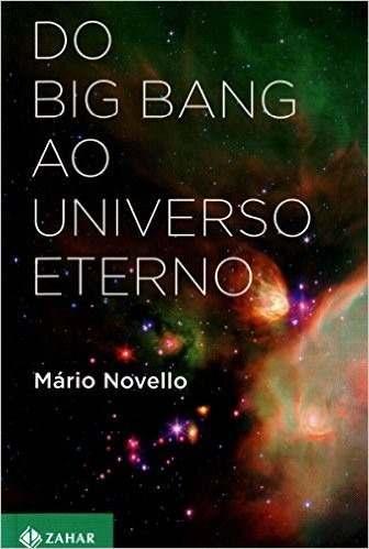 do-big-bang-ao-universo-eterno-livro-mario-novello-D_NQ_NP_642111-MLB20490616902_112015-O