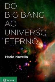 do-big-bang-ao-universo-eterno-livro-mario-novello-D_NQ_NP_642111-MLB20490616902_112015-O