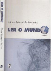 Ler o Mundo de Affonso Romano de Sant´Anna.